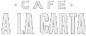 Café a la Carta